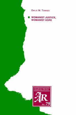 Womanist Justice, Womanist Hope - AAR Academy Series 79 (Paperback)