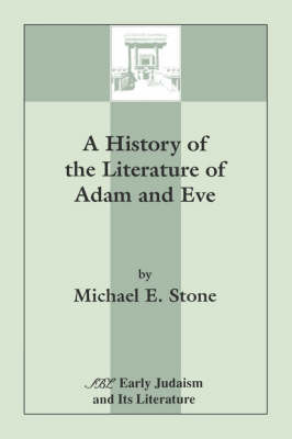 A History of the Literature of Adam and Eve (Paperback)