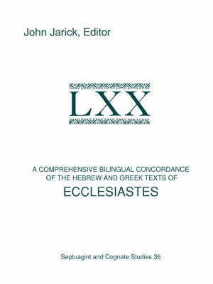 A Comprehensive Bilingual Concordance of the Hebrew and Greek Texts of Ecclesiastes (Paperback)