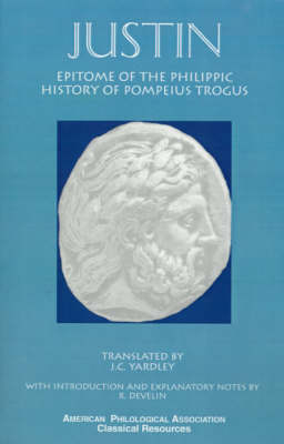 Epitome of the Philippic History Of Pompeius Trogus - Society for Classical Studies Classical Resources (Paperback)