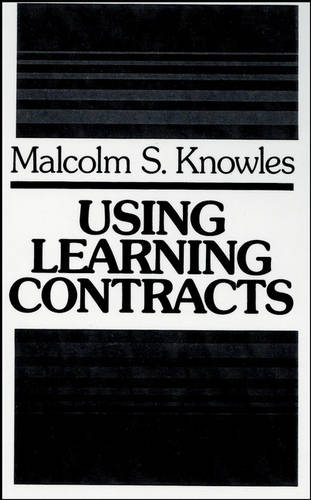Using Learning Contracts: Practical Approaches to Individualizing and Structuring Learning (Hardback)