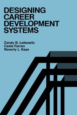 Designing Career Development Systems - Jossey bass management series (Hardback)
