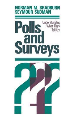 Polls and Surveys: Understanding What They Tell Us - Research Methods for the Social Sciences (Hardback)