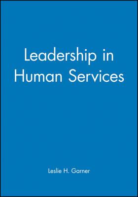 Leadership in Human Services (Hardback)