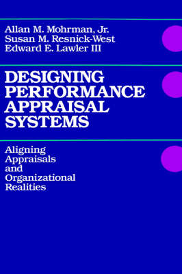 Designing Performance Appraisal Systems: Aligning Appraisals and Organizational Realities (Hardback)