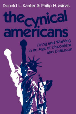 The Cynical Americans: Living and Working in an Age of Discontent and Disillusion (Hardback)