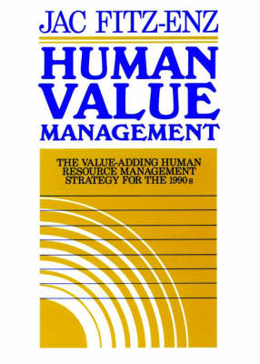 Human Value Management: Value-adding Human Resource Management Strategy for the 1990's (Hardback)