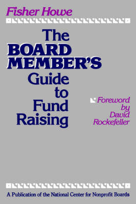 The Board Member's Guide to Fund Raising (Hardback)