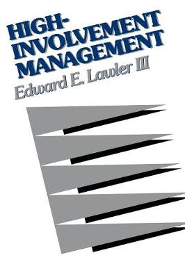 High-Involvement Management: Participative Strategies for Improving Organizational Performance (Paperback)