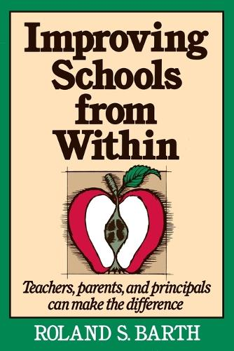 Improving Schools from Within: Teachers, Parents, and Principals Can Make the Difference (Paperback)