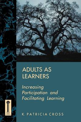 Adults as Learners: Increasing Participation and Facilitating Learning (Paperback)