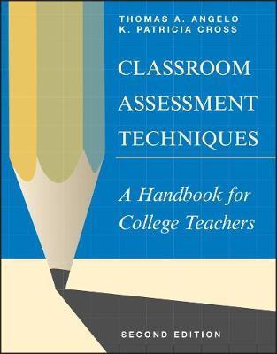 Classroom Assessment Techniques: A Handbook for College Teachers (Paperback)