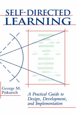Self-Directed Learning: A Practical Guide to Design, Development, and Implementation (Hardback)