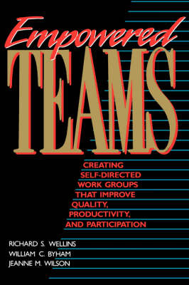 Empowered Teams: Creating Self-directed Work Groups That Improve Quality, Productivity and Participation - The Jossey-Bass management series (Paperback)