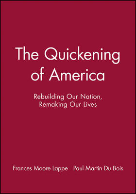 The Quickening of America: Rebuilding Our Nation, Remaking Our Lives (Paperback)
