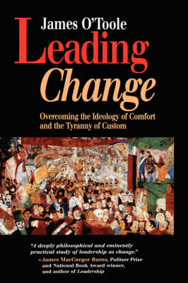 Leading Change: Overcoming the Ideology of Comfort and the Tyranny of Custom - J-B US non-Franchise Leadership (Hardback)