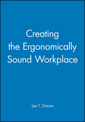 Creating the Ergonomically Sound Workplace - ISPI S. (Paperback)
