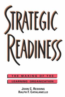Strategic Readiness: The Making of the Learning Organization (Hardback)