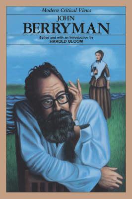 John Berryman - Bloom's Modern Critical Views (Hardcover) (Paperback)