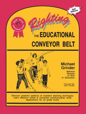 Righting the Educational Conveyor Belt - Red seal educational series (Paperback)