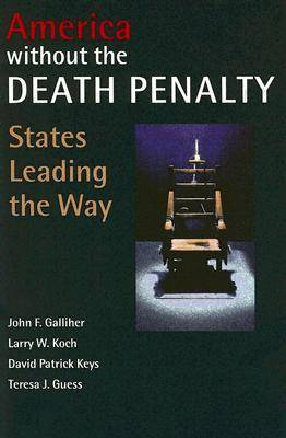 America without the Death Penalty: States Leading the Way (Paperback)