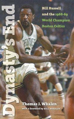 Dynasty's End: Bill Russell and the 1968-69 World Championship Boston Celtics - Sportstown S. (Paperback)