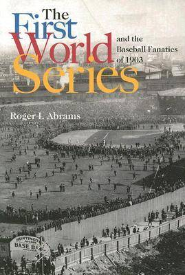 The First World Series and the Baseball Fanatics of 1903 (Paperback)