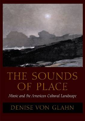 The Sounds of Place: Music and the American Cultural Landscape (Paperback)