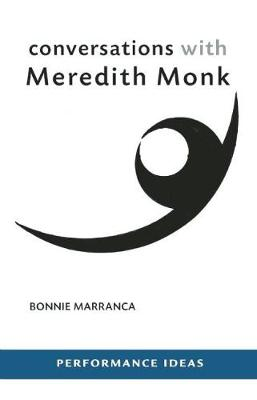 Conversations with Meredith Monk - Performance Ideas (Paperback)