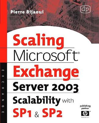 Scaling Microsoft Exchange 2000: Create and Optimize High-Performance Exchange Messaging Systems - HP Technologies (Paperback)