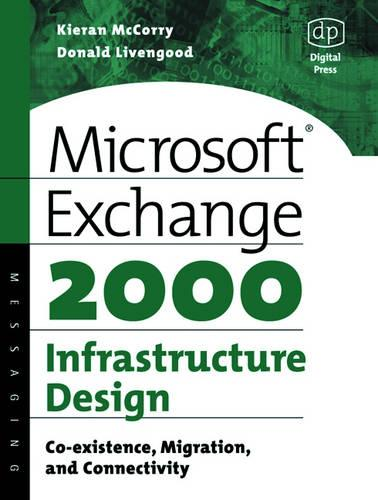 Microsoft Exchange 2000 Infrastructure Design: Co-existence, Migration and Connectivity - HP Technologies (Paperback)