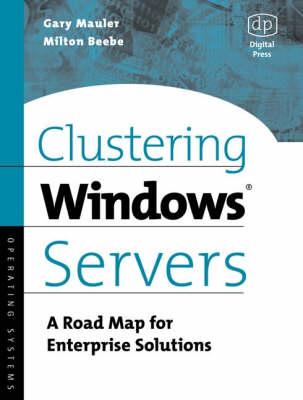 Clustering Windows Server: A Road Map for Enterprise Solutions (Paperback)