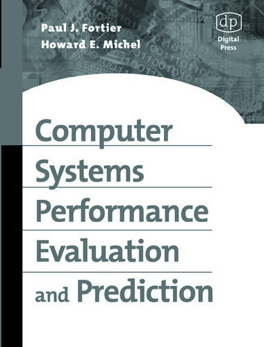 Computer Systems Performance Evaluation and Prediction (Paperback)