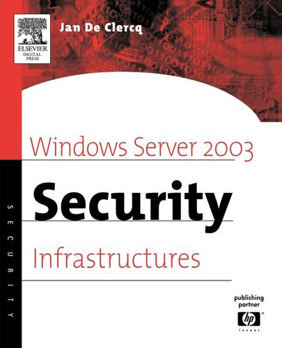 Windows Server 2003 Security Infrastructures: Core Security Features - HP Technologies (Paperback)