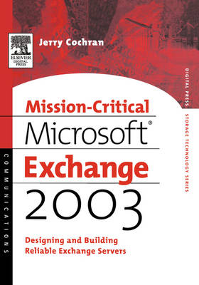 Mission-Critical Microsoft Exchange 2003: Designing and Building Reliable Exchange Servers - HP Technologies (Paperback)
