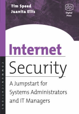 Internet Security: A Jumpstart for Systems Administrators and IT Managers (Paperback)