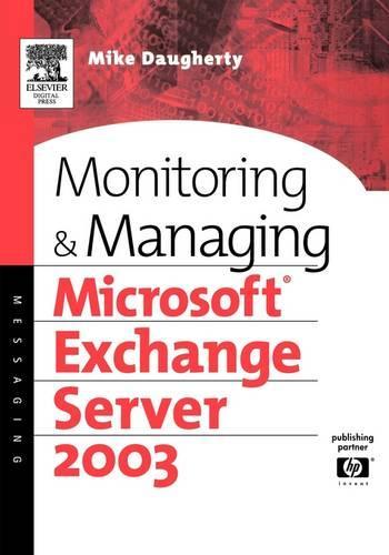 Monitoring and Managing Microsoft Exchange Server 2003 - HP Technologies (Paperback)