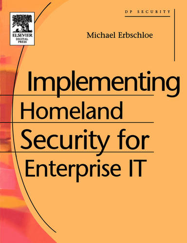 Implementing Homeland Security for Enterprise IT (Paperback)