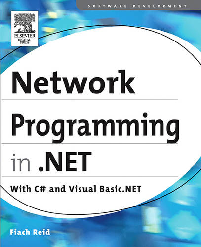 Network Programming in .NET: With C# and Visual Basic .NET (Paperback)