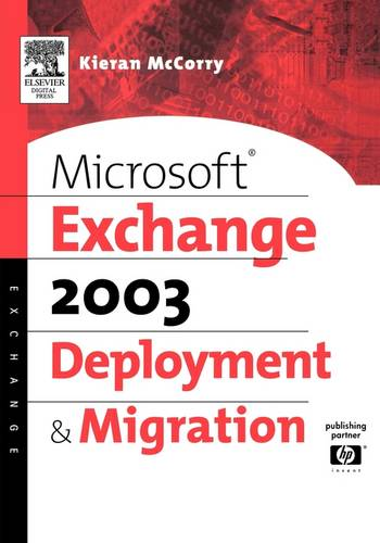 Microsoft (R) Exchange Server 2003 Deployment and Migration - HP Technologies (Paperback)