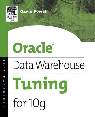 Oracle Data Warehouse Tuning for 10g (Paperback)