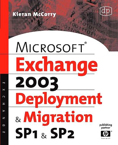 Microsoft Exchange Server 2003, Deployment and Migration SP1 and SP2 (Paperback)
