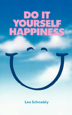 Do It Yourself Happiness (Paperback)