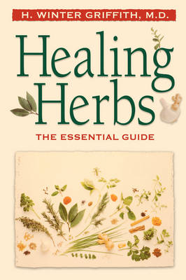 Healing Herbs: The Essential Guide (Paperback)