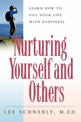 Nurturing Yourself And Others: Learn How To Fill Your Life With Happiness (Paperback)