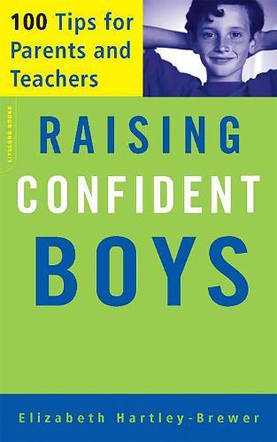 Raising Confident Boys: 100 Tips For Parents And Teachers (Paperback)
