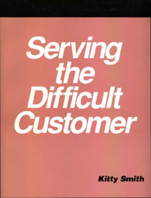 Serving the Difficult Customer: A How-to-Do-it Manual for Library Staff - How-to-do-it Manuals No. 39 (Paperback)