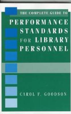 The Complete Guide to Performance Standards for Library Personnel (Paperback)
