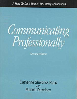 Communicating Professionally: A How-to-do-it Manual for Library Applications - How-to-do-it Manuals No. 3 (Paperback)