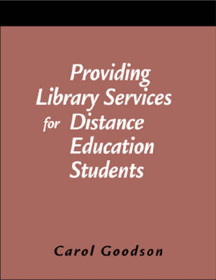 Providing Library Services for Distance Education Students: A How-to-do-it Manual - How-to-do-it Manuals No. 108 (Paperback)